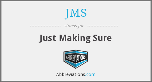 JMS - Just Making Sure