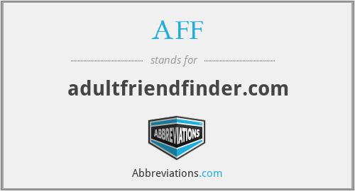 AFF - adultfriendfinder.com