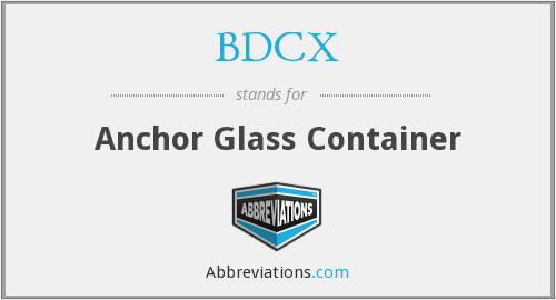 BDCX - Anchor Glass Container