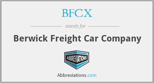BFCX - Berwick Freight Car Company