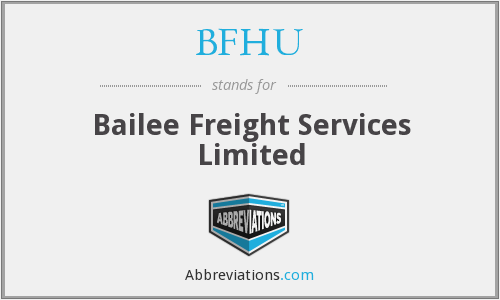 BFHU - Bailee Freight Services Limited