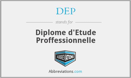 DEP - Diplome d'Etude Proffessionnelle