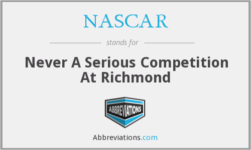 NASCAR - Never A Serious Competition At Richmond