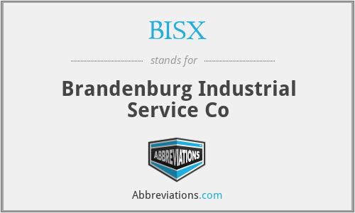 BISX - Brandenburg Industrial Service Co