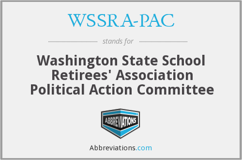 WSSRA-PAC - Washington State School Retirees' Association Political Action Committee