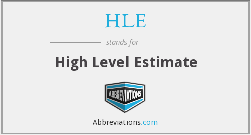 HLE - High Level Estimate