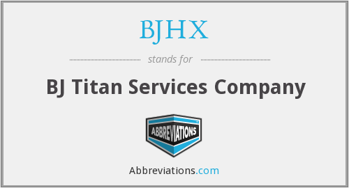 What does BJHX stand for?
