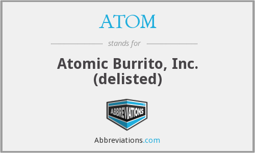 ATOM - Atomic Burrito, Inc. (delisted)