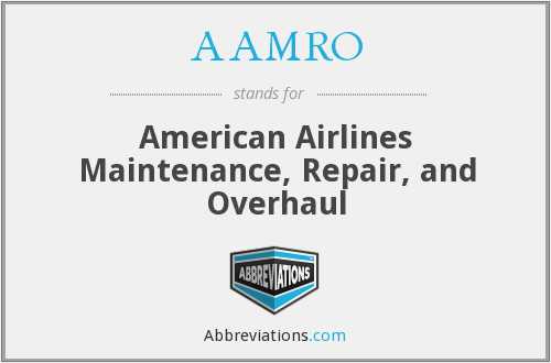 AAMRO - American Airlines Maintenance, Repair, and Overhaul