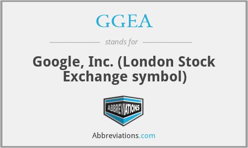 GGEA - Google, Inc. (London Stock Exchange symbol)