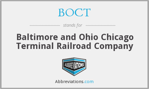 BOCT - Baltimore and Ohio Chicago Terminal Railroad Company
