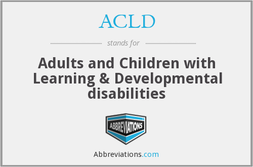 ACLD - Adults and Children with Learning & Developmental disabilities