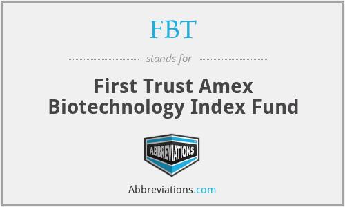 FBT - First Trust Amex Biotechnology Index Fund