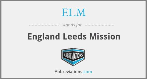ELM - England Leeds Mission