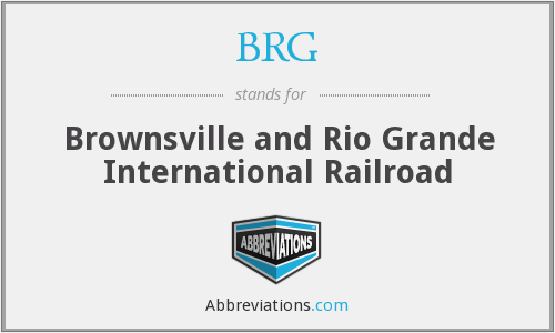 BRG - Brownsville and Rio Grande International Railroad