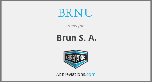 What does BRNU stand for?