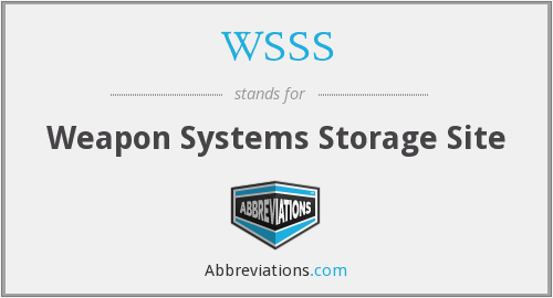 WSSS - Weapon Systems Storage Site