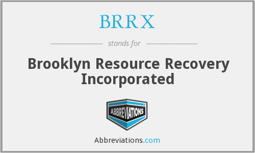 BRRX - Brooklyn Resource Recovery Incorporated