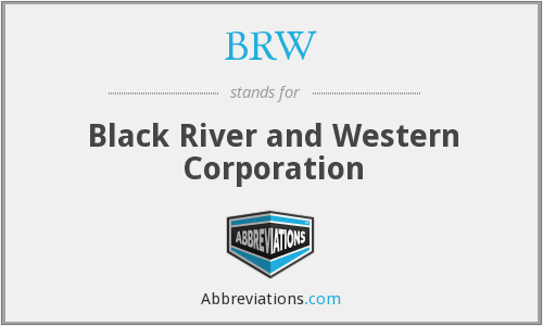 BRW - Black River and Western Corporation