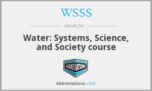 WSSS - Water: Systems, Science, and Society course