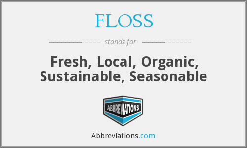 FLOSS - Fresh, Local, Organic, Sustainable, Seasonable