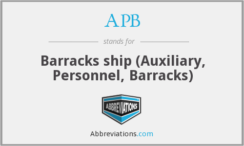 APB - Barracks ship (Auxiliary, Personnel, Barracks)