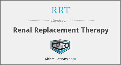 RRT - Renal Replacement Therapy