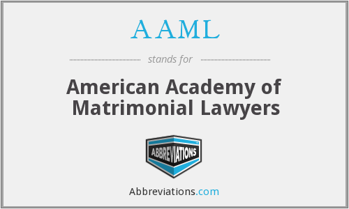 AAML - American Academy of Matrimonial Lawyers