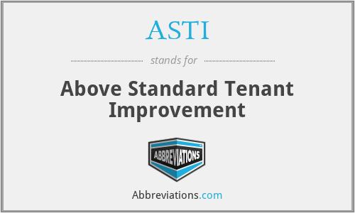 ASTI - Above Standard Tenant Improvement