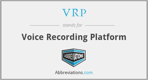 VRP - Voice Recording Platform