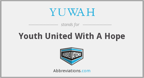 YUWAH - Youth United With A Hope