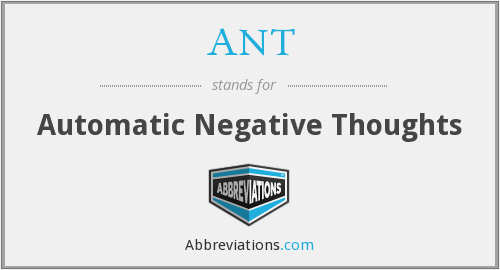 ANT - Automatic Negative Thoughts