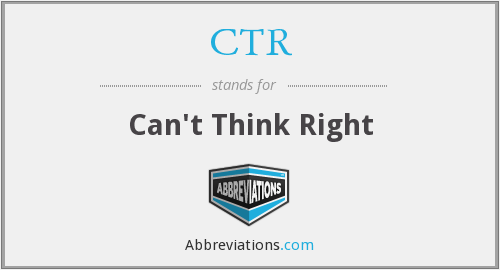 CTR - Can't Think Right