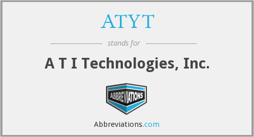 ATYT - A T I Technologies, Inc.