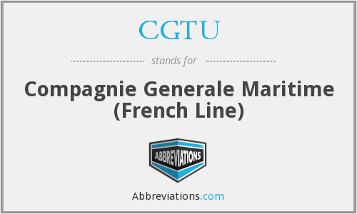 CGTU - Compagnie Generale Maritime (French Line)