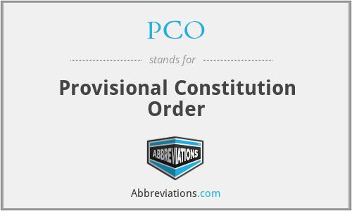 PCO - Provisional Constitution Order
