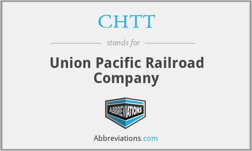 CHTT - Union Pacific Railroad Company