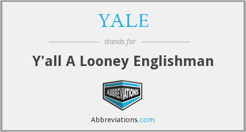 YALE - Y'all A Looney Englishman