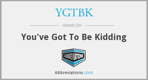 What does YGTBK stand for?