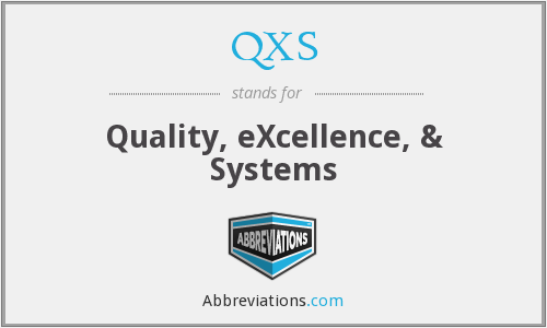 QXS - Quality, eXcellence, & Systems