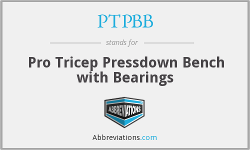 PTPBB - Pro Tricep Pressdown Bench with Bearings