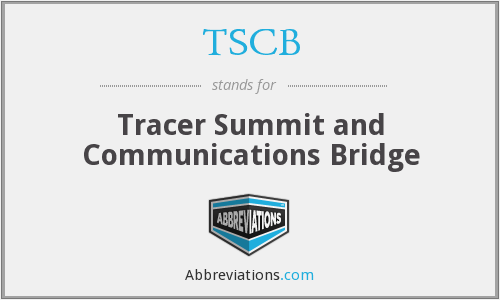TSCB - Tracer Summit and Communications Bridge