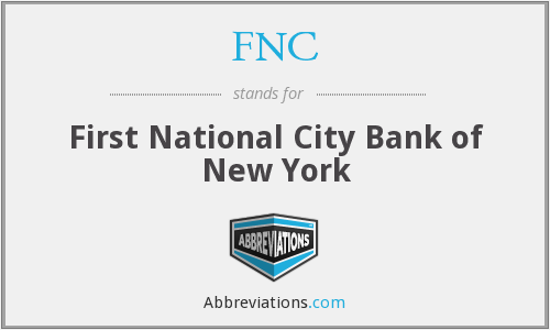 FNC - First National City Bank of New York