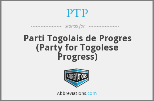 PTP - Parti Togolais de Progres (Party for Togolese Progress)