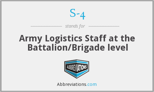 S-4 - Army Logistics Staff at the Battalion/Brigade level