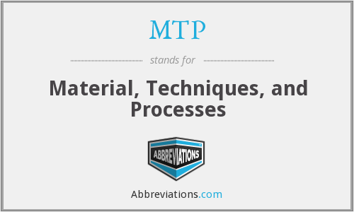 MTP - Material, Techniques, and Processes
