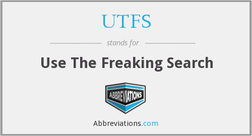 UTFS - Use The Freaking Search