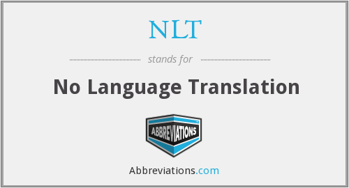 NLT - No Language Translation
