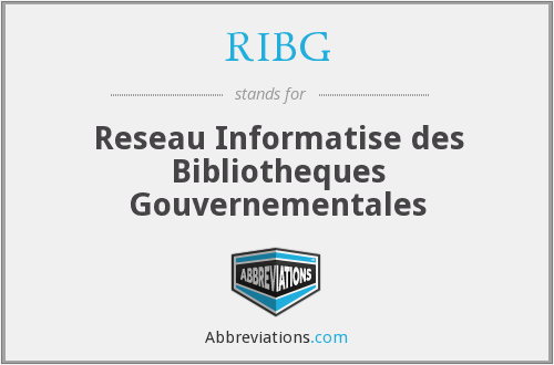 RIBG - Reseau Informatise des Bibliotheques Gouvernementales