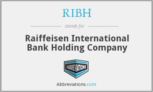 RIBH - Raiffeisen International Bank Holding Company